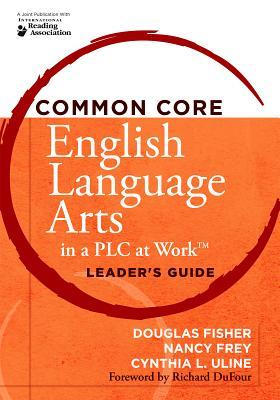 Common Core English Language Arts in a Plc at Workacentsa Acents, Leader's Guide
