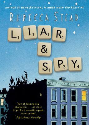 Liar & Spy by Rebecca Stead