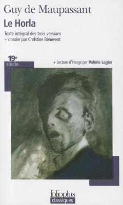 Le Horla par Guy de Maupassant, Valérie Lagier, Christine Bénévent