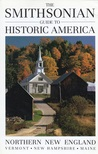The Smithsonian Guide to Historic America: Northern New England (Smithsonian Guides to Historic America)