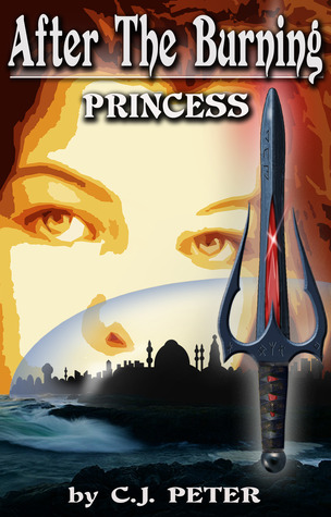 After the Burning: Princess (After the Burning, #1)