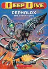 Cephalox the Cyber Squid (Deep Dive, #1)