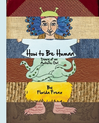 How to Be Human: Diary of an Autistic Girl