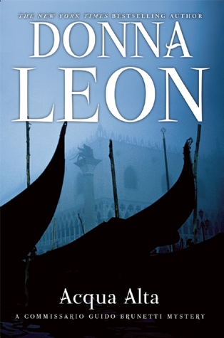 Acqua alta: a commissario guido brunetti mystery by Donna Leon