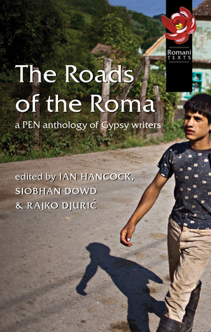 The Roads of the Roma: a PEN Anthology of Gypsy Writers
