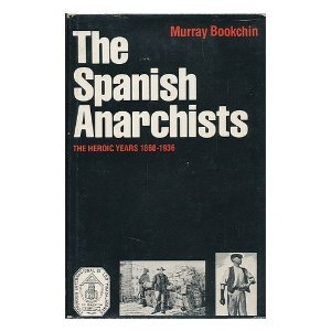 Ebook The Spanish Anarchists: The Heroic Years 1868-1936 by Murray Bookchin TXT!