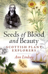 Seeds of Blood and Beauty: Scottish Plant Explorers