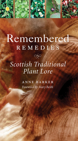 Remembered remedies : Scottish traditional plant lore