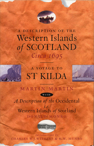 A Description of the Western Islands of Scotland circa 1695 - A Voyage to St Kilda