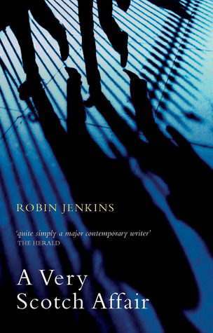 A Very Scotch Affair by Robin Jenkins
