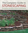 The Complete Guide to Stonescaping: Dry-Stacking, Mortaring, Paving  Gardenscaping