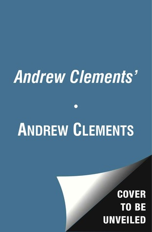 Andrew Clements': Frindle; Landry News; Janitor's Boy; School Story; A Week in the Woods; Lunch Money; Room One; No Talking; Lost and Found; Extra Credit