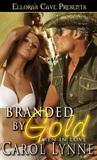 Branded by Gold by Carol Lynne