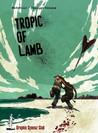 Tropic of lamb