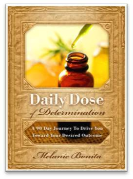Daily Dose of Determination by Melanie Bonita