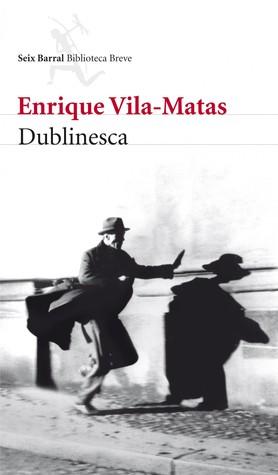 Dublinesca by Enrique Vila-Matas