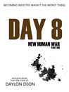 Day 8: New Human War (Part 1)