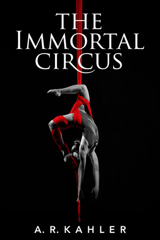 Immortal Circus: Act One (Cover from Goodreads)