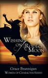 Wishing on a Rodeo Moon by Grace Brannigan