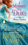I Married the Duke (The Prince Catchers, #1)