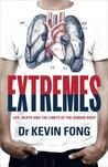 Extremes: Life, Death and the Limits of the Human Body