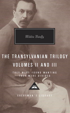 They Were Found Wanting They Were Divided The Transylvanian Trilogy
