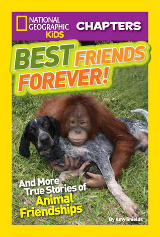 Best Friends Forever: And More True Stories of Animal Friendships