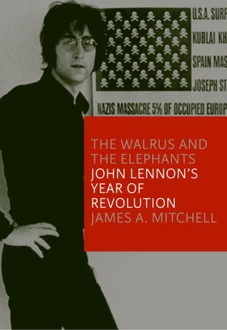 the-walrus-and-the-elephants-john-lennon-s-years-of-revolution