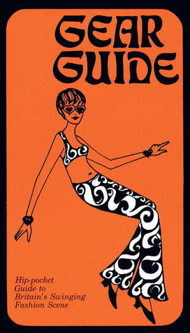 Gear Guide, 1967: Hip-pocket Guide to Britain's Swinging Carnaby Street Fashion Scene