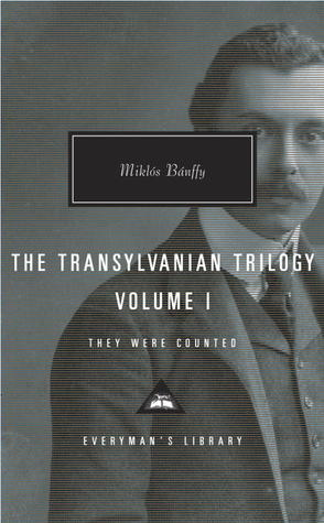 They Were Counted: The Transylvanian Trilogy, Volume I por Miklós Bánffy