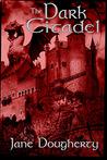 The Dark Citadel by Jane Dougherty