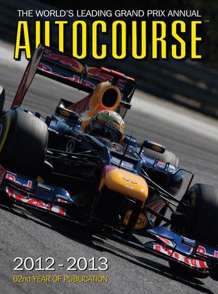 Autocourse 2012-2013: The World's Leading Grand Prix Annual