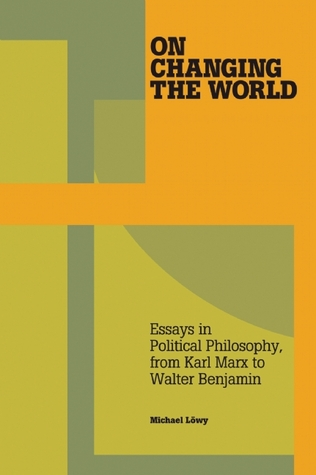 on changing the world essays in marxist political philosophy  13164755