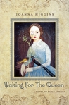 Waiting for the Queen by Joanna Higgins