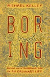 Boring by Michael  Kelley