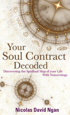 Your soul contract decoded discover the spiritual map of your your soul contract decoded discover the spiritual map of your life with numerology by nicolas david ngan malvernweather Image collections