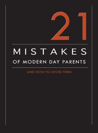 Epub bud descargar libros gratis 21 Mistakes of Modern Day Parents