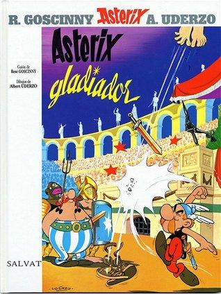 Astérix Gladiador (Asterix #4) par René Goscinny, Albert Uderzo