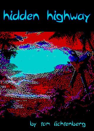 Hidden Highway by Tom Lichtenberg