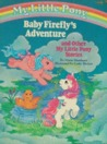 My Little Pony Baby Firefly's Adventure by Maria Matthews
