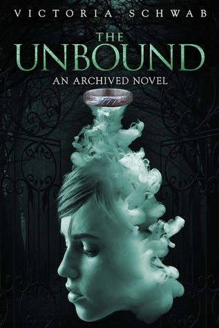 The Unbound (The Archived #2) – Victoria Schwab