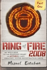 RING OF FIRE 2008, Part 1: My Wild Ride to the Bleeding Heart of ACORN's Last, Greatest, Voter Registration Drive