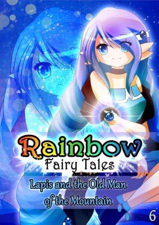 Lapis and the Old Man of the Mountain (Rainbow Fairy Tales, #6)