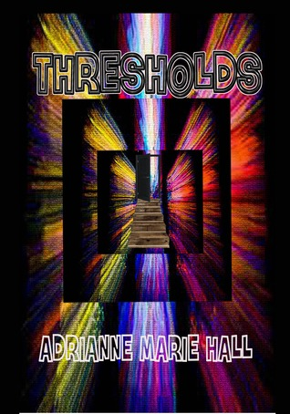 Thresholds by Adrianne Marie Hall