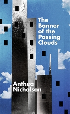 The Banner of the Passing Clouds by Anthea Nicholson