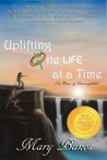 Uplifting One Life at a Time by Mary Banos