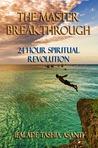 The Master Breakthrough: 24 Hour Spiritual Revolution