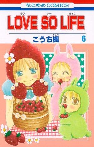 Love so Life, Vol. 6 by Kaede Kouchi