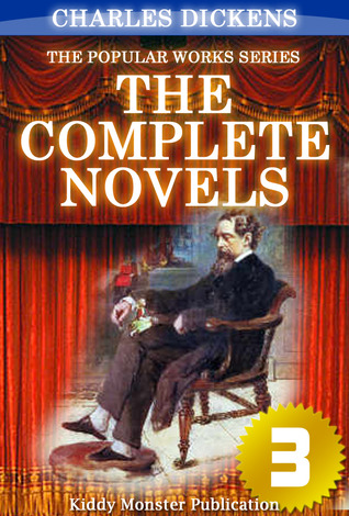 The Complete Novels of Charles Dickens V.3: Little Dorrit, A Tale of Two Cities, Great Expectations, Our Mutual Friend, The Mystery of Edwin Drood, A Christmas Carol