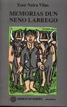 Memorias Dun Neno Labrego by Xosé Neira Vilas